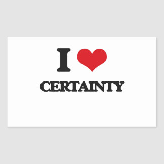 I love Certainty Rectangular Stickers