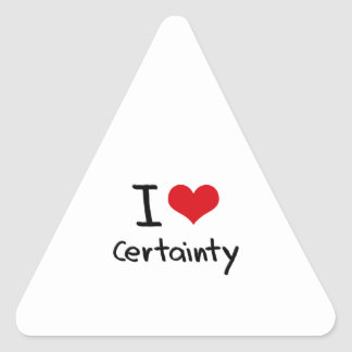 I love Certainty Triangle Sticker