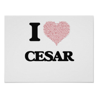 I Love Cesar (Heart Made from Love words) Poster