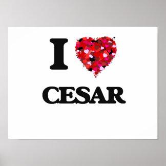 I Love Cesar Poster