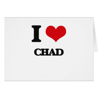 I Love Chad Cards