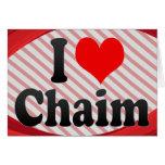 I love Chaim Card
