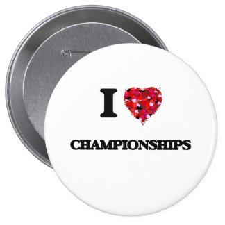 I love Championships 10 Cm Round Badge