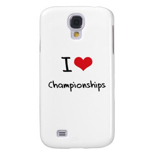 I love Championships Galaxy S4 Case