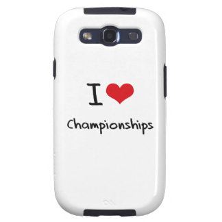 I love Championships Samsung Galaxy SIII Case