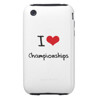 I love Championships iPhone 3 Tough Cases