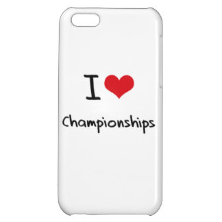 I love Championships iPhone 5C Cases