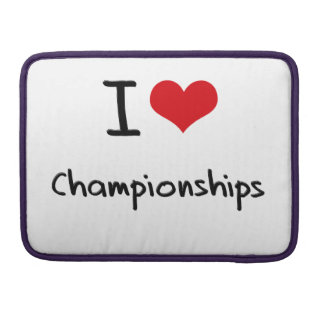I love Championships Sleeves For MacBook Pro