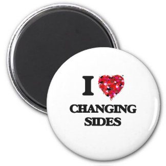 I Love Changing Sides 6 Cm Round Magnet
