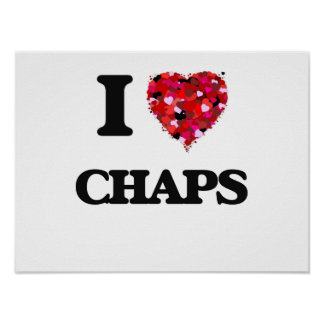 I love Chaps Poster