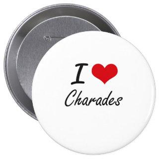 I love Charades Artistic Design 10 Cm Round Badge