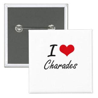 I love Charades Artistic Design 15 Cm Square Badge