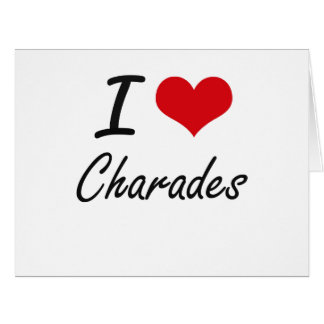 I love Charades Artistic Design Big Greeting Card