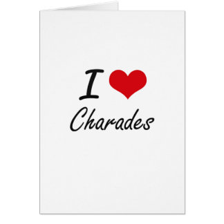 I love Charades Artistic Design Greeting Card