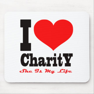 I Love Charity She Is My Life Mouse Pad