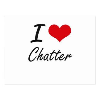 I love Chatter Artistic Design Postcard