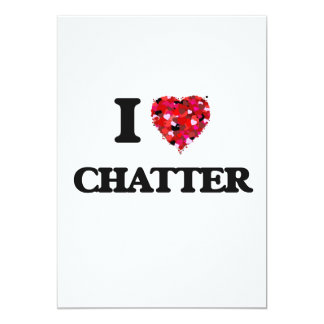 I love Chatter 13 Cm X 18 Cm Invitation Card