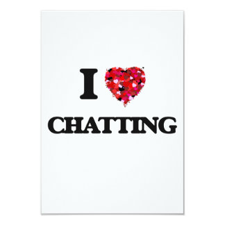 I Love Chatting 9 Cm X 13 Cm Invitation Card