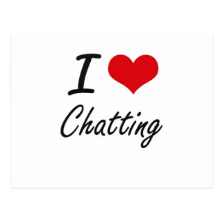 I Love Chatting Artistic Design Postcard