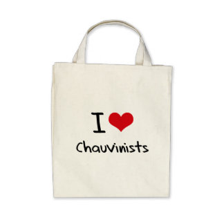 I love Chauvinists Canvas Bag