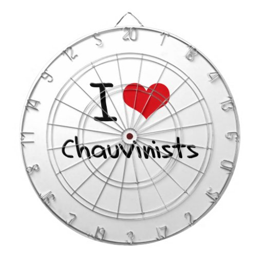 I love Chauvinists Dartboards