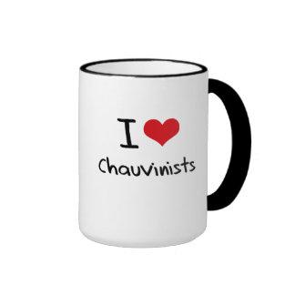 I love Chauvinists Coffee Mug