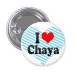 I love Chaya Pinback Buttons