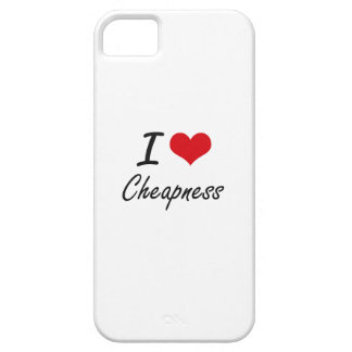 I love Cheapness Artistic Design iPhone 5 Cover