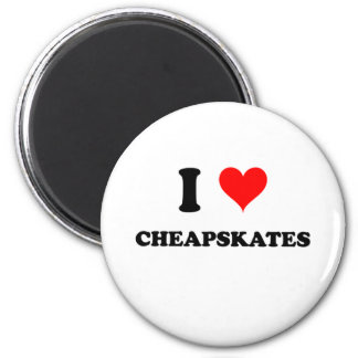 I Love Cheapskates Refrigerator Magnets