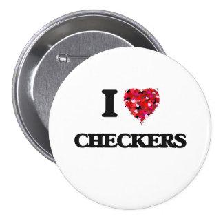 I love Checkers 7.5 Cm Round Badge