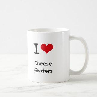 I love Cheese Graters Coffee Mugs