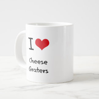 I love Cheese Graters Extra Large Mug