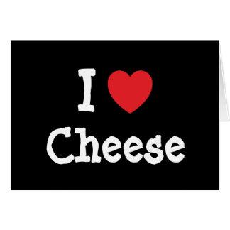 I love Cheese heart T-Shirt Card