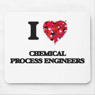 I love Chemical Process Engineers Mouse Pad