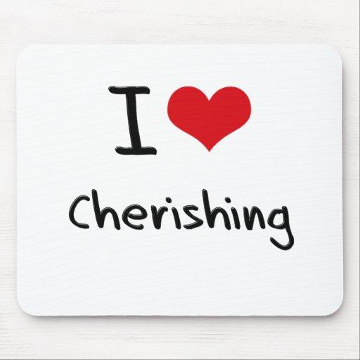 I love Cherishing Mousepad