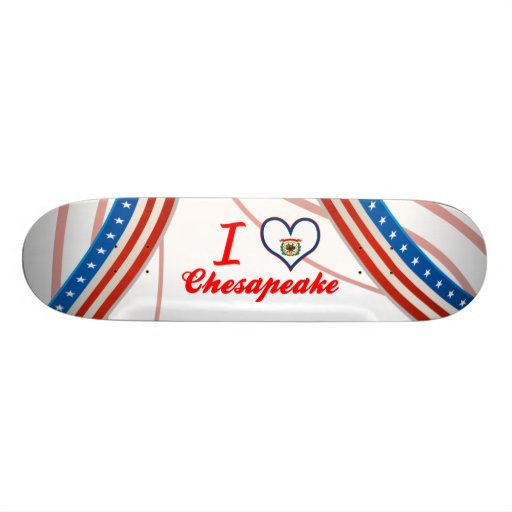 I Love Chesapeake, West Virginia Custom Skate Board