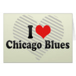 I Love Chicago Blues Greeting Card