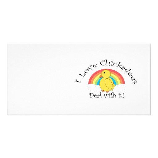 I love chickadees deal with it custom photo card
