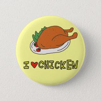 I LOVE CHICKEN 6 CM ROUND BADGE
