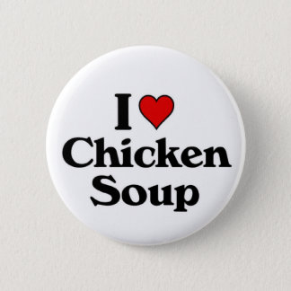 I love Chicken Soup 6 Cm Round Badge