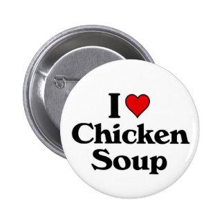 I love Chicken Soup 6 Cm Round Badge
