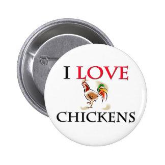 I Love Chickens 6 Cm Round Badge