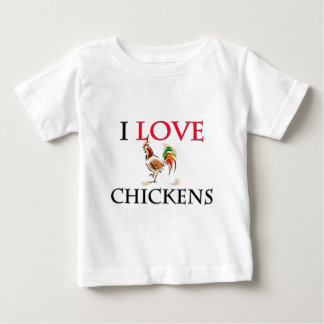 I Love Chickens Baby T-Shirt