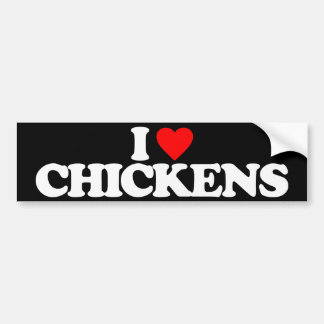 I LOVE CHICKENS BUMPER STICKER