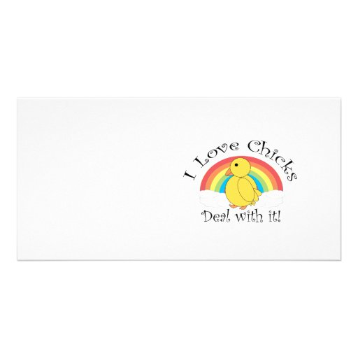 I love chicks deal with it photo greeting card