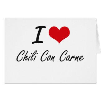 I love Chili Con Carne Artistic Design Note Card