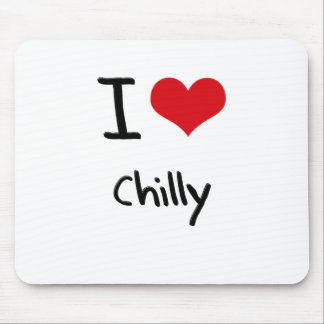 I love Chilly Mousepad
