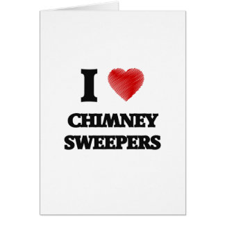 I love Chimney Sweepers (Heart made from words) Greeting Card