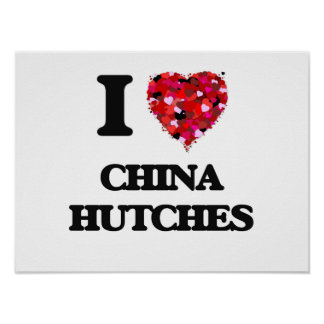 I love China Hutches Poster