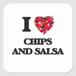 I love Chips And Salsa Square Sticker